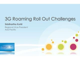 3G Roaming Roll Out Challenges