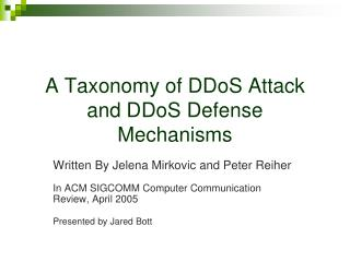 A Taxonomy of DDoS Attack and DDoS Defense Mechanisms