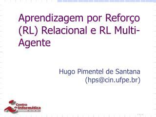 Aprendizagem por Reforço (RL) Relacional e RL Multi-Agente