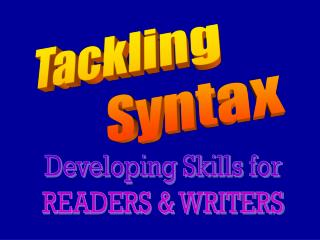 Tackling              Syntax