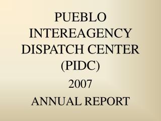 PUEBLO INTEREAGENCY DISPATCH CENTER (PIDC)