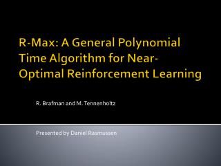 R-Max: A General Polynomial Time Algorithm for Near-Optimal Reinforcement Learning