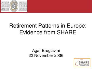 Retirement Patterns in Europe:  Evidence from SHARE