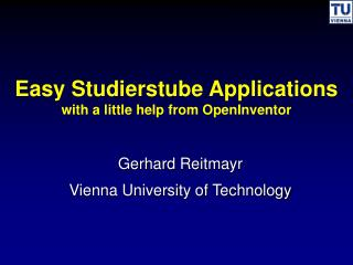 Easy Studierstube Applications with a little help from OpenInventor