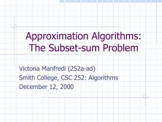 Approximation Algorithms:   The Subset-sum Problem