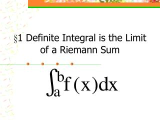 §1 Definite Integral is the Limit of a Riemann Sum