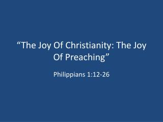"""The Joy Of Christianity: The Joy Of Preaching"""
