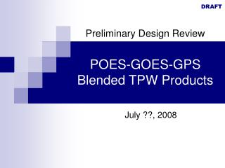 POES-GOES-GPS Blended TPW Products