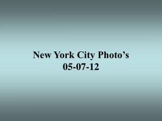 New York City Photo's 05-07-12