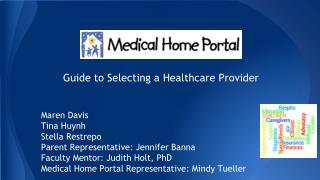 Guide to Selecting a Healthcare Provider Maren Davis Tina Huynh Stella Restrepo