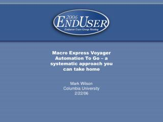 Macro Express Voyager Automation To Go – a systematic approach you can take home
