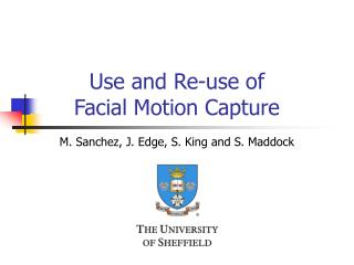 Use and Re-use of  Facial Motion Capture