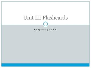 Unit III Flashcards