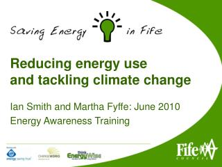 Reducing energy use  and tackling climate change
