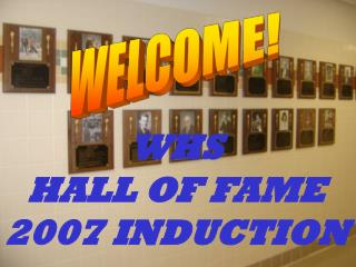 WHS HALL OF FAME 2007 INDUCTION