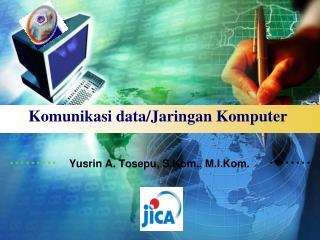 Komunikasi data/Jaringan Komputer