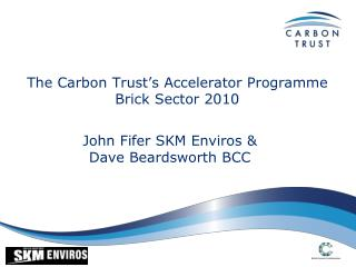 The Carbon Trust's Accelerator Programme Brick Sector 2010