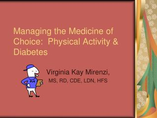 Managing the Medicine of Choice:  Physical Activity & Diabetes