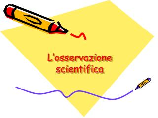 L'osservazione scientifica
