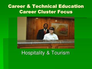 Career & Technical Education  Career Cluster Focus