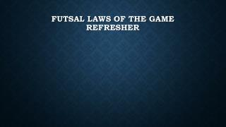Futsal Laws of the game refresher