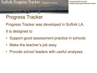 Progress Tracker Progress Tracker was developed in Suffolk LA. It is designed to