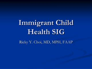 Immigrant Child Health SIG