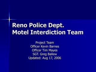 Reno Police Dept. Motel Interdiction Team