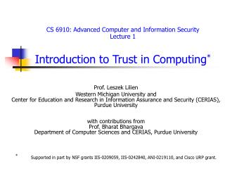 CS 6910: Advanced Computer and Information Security Lecture 1 Introduction to Trust in Computing *