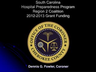 South Carolina Hospital Preparedness Program Region 2 Coalition 2012-2013 Grant Funding