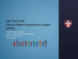 OSC Town Hall:   Ontario Player Development League (OPDL)