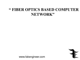 """ FIBER OPTICS BASED COMPUTER  NETWORK"""