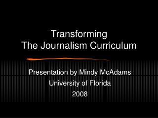 Transforming The Journalism Curriculum