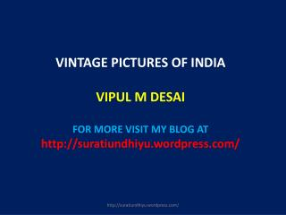 VINTAGE PICTURES OF INDIA VIPUL M DESAI FOR MORE VISIT MY BLOG AT