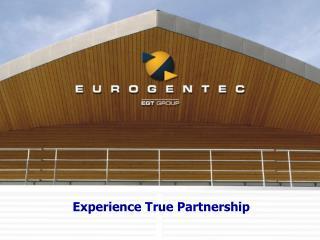 Experience True Partnership