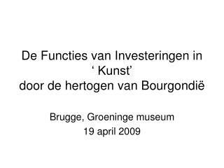 De Functies van Investeringen in ' Kunst'  door de hertogen van Bourgondië