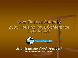 Iowa Finance Authority 2008 Housing I owa Conference September 2008