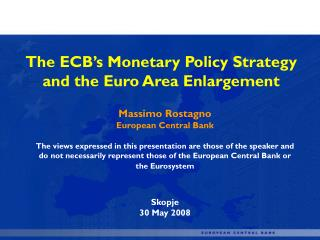 The ECB's Monetary Policy Strategy  and the Euro Area Enlargement