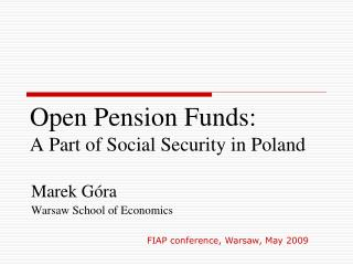 Open Pension Funds : A Part of Social Security in Poland
