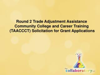 Round 2 Trade Adjustment Assistance  Community College and Career Training