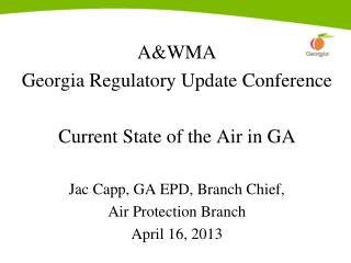A&WMA Georgia Regulatory Update Conference Current State of the Air in GA