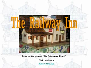"Based on the plans of ""The Cottonwood House"" Click to advance Return to Photo page"