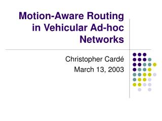 Motion-Aware Routing in Vehicular Ad-hoc Networks