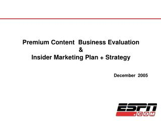 Premium Content  Business Evaluation & Insider Marketing Plan + Strategy