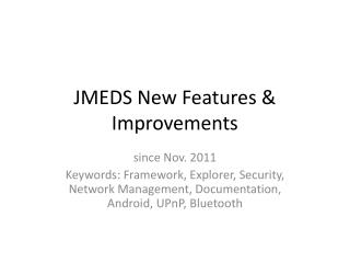 JMEDS New Features &  Improvements