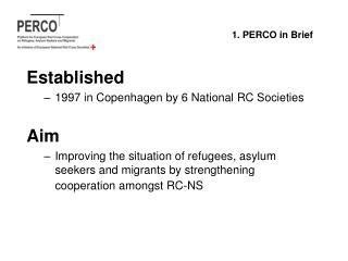 Established 1997 in Copenhagen by 6 National RC Societies Aim