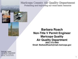 Barbara Roach Non-Title V Permit Engineer Maricopa Quality  Air Quality Department (602) 372-3060