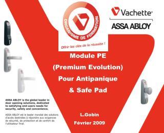 Module PE (Premium Evolution) Pour Antipanique & Safe Pad
