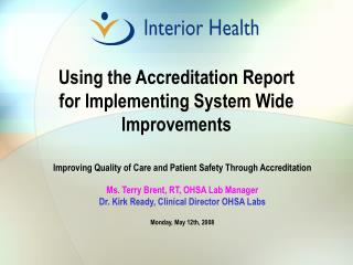 Using the Accreditation Report for Implementing System Wide Improvements