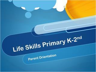 Life Skills Primary K-2 nd